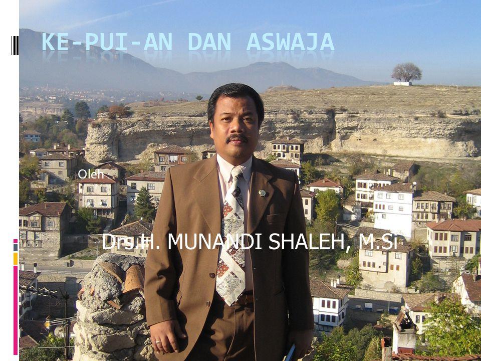 Oleh : Drs.H. MUNANDI SHALEH, M.Si