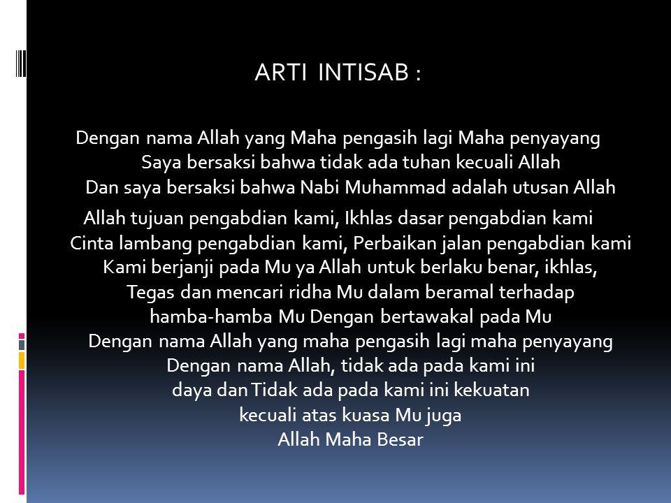 AL-INTISAB Al-Intisab adalah landasan ideal organisasi PUI, berfungsi sebagai doktrin amaliyah yang melandasi semua garis kebijaksanaan dan program organisasi.