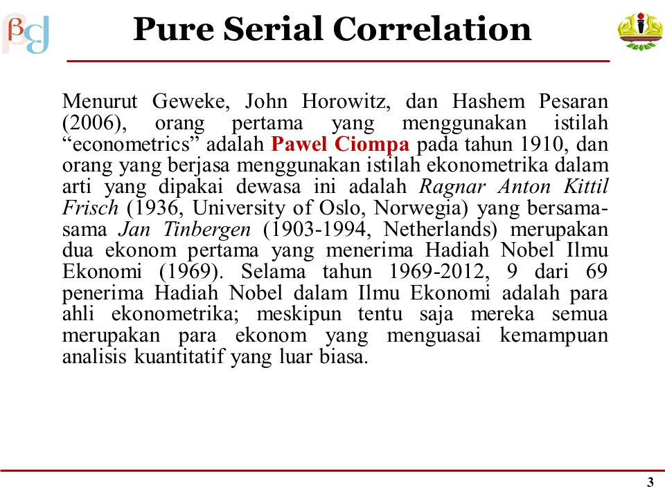 2 Lecture 9 Serial Correlation © Dr. Yoke Muelgini, M.Sc. FEB Unila, 2012
