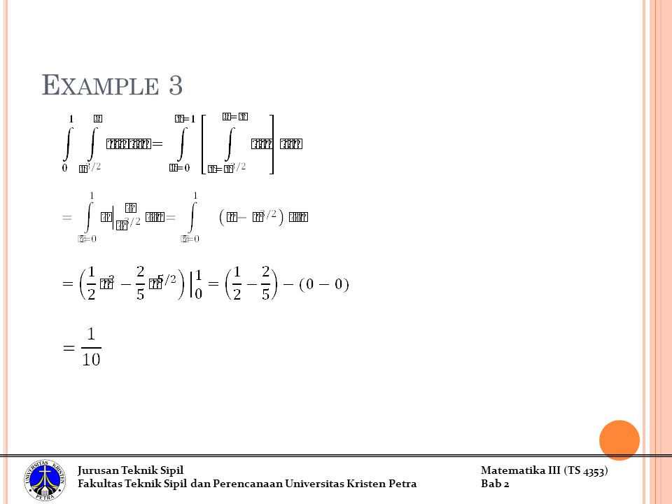 Jurusan Teknik SipilMatematika III (TS 4353) Fakultas Teknik Sipil dan Perencanaan Universitas Kristen PetraBab 2 E XAMPLE 3