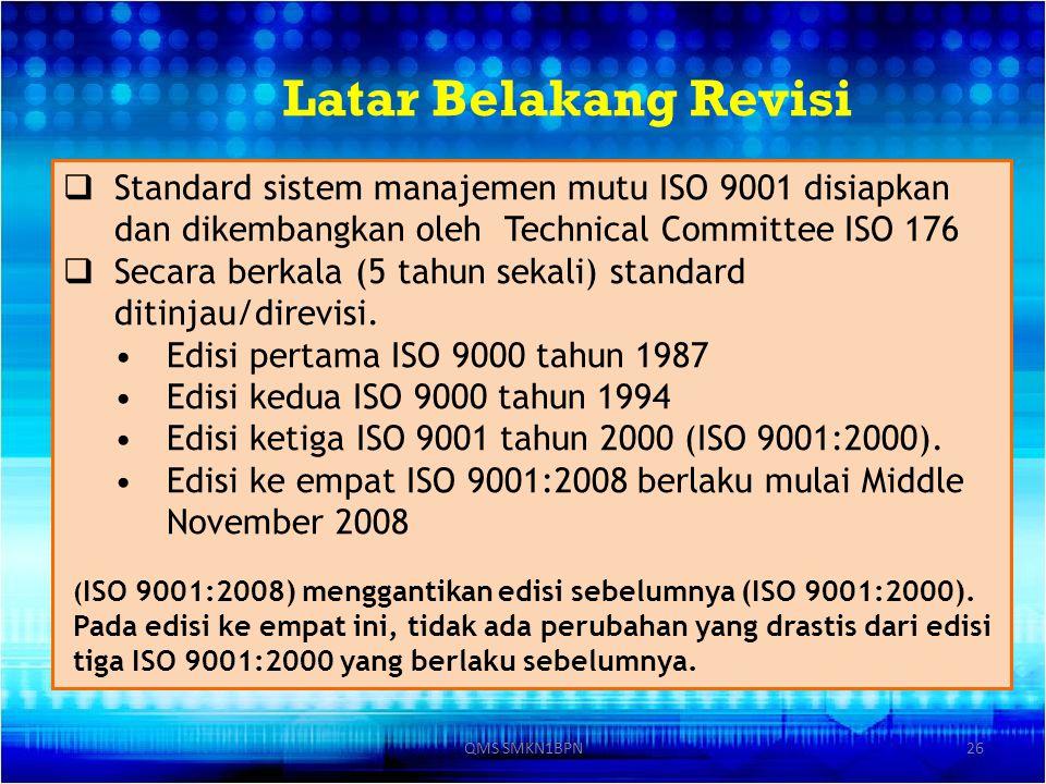  Standard sistem manajemen mutu ISO 9001 disiapkan dan dikembangkan oleh Technical Committee ISO 176  Secara berkala (5 tahun sekali) standard ditin