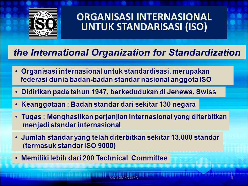 ORGANISASI INTERNASIONAL UNTUK STANDARISASI (ISO) the International Organization for Standardization Organisasi internasional untuk standardisasi, mer