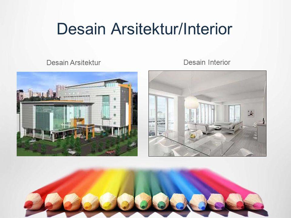 Desain Arsitektur/Interior Desain Arsitektur Desain Interior