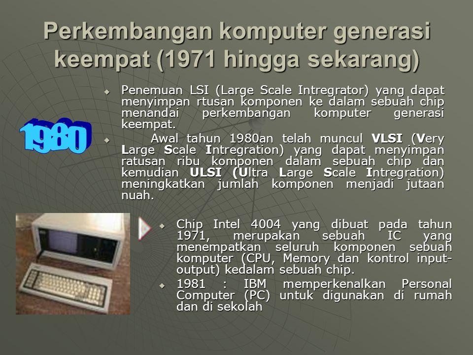 Ciri Komputer generasi ketiga ( 1964-1971)  Komponen utama processor : IC  Sudah menggunakan bahasa pemrograman tingkat rendah  Sistem Operasi menjadi semakin efektuf