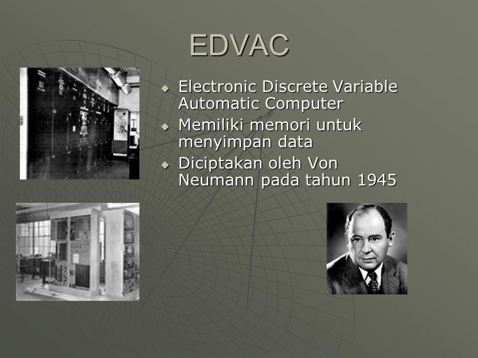 ENIAC  Electronic Numerical Intregrator And Computer  Berisi 18000 tabung hampa, 70000 resistor, dan 5 juta titik solder  Memerlukan daya 160000 watt.