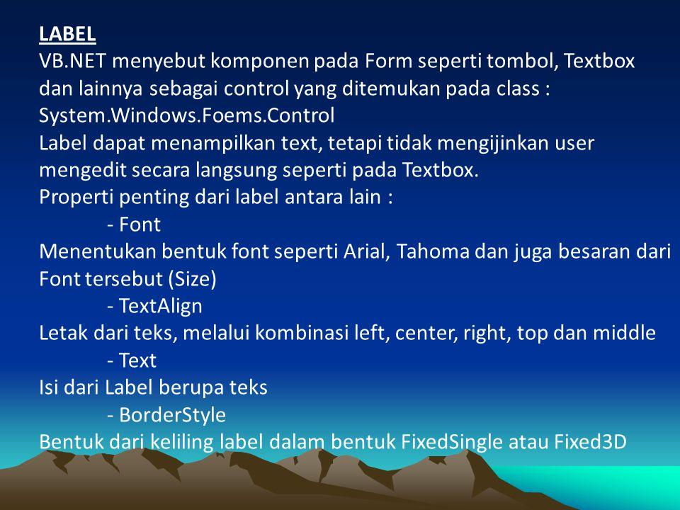 TextBox Seperti juga label, textbox mempunyai properti yang hampir sama.