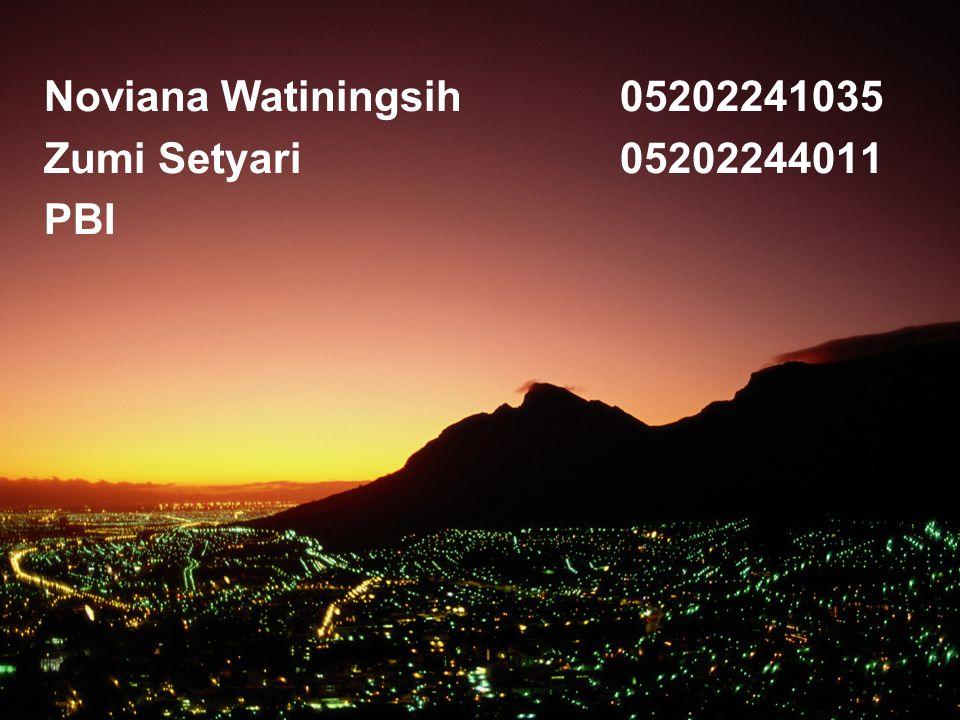 Noviana Watiningsih05202241035 Zumi Setyari05202244011 PBI