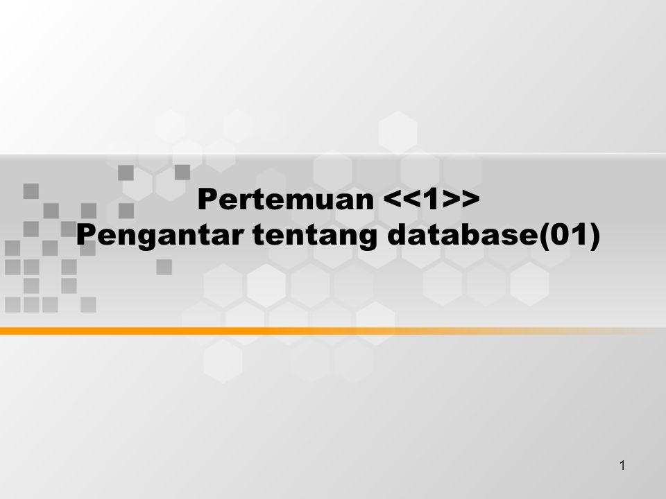 1 Pertemuan > Pengantar tentang database(01)