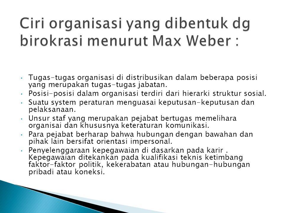 Tugas-tugas organisasi di distribusikan dalam beberapa posisi yang merupakan tugas-tugas jabatan. Posisi-posisi dalam organisasi terdiri dari hierarki