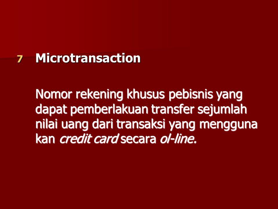 7 Microtransaction Nomor rekening khusus pebisnis yang dapat pemberlakuan transfer sejumlah nilai uang dari transaksi yang mengguna kan credit card se