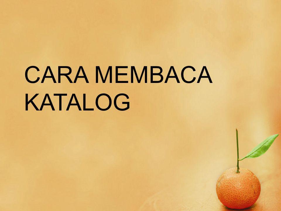 CARA MEMBACA KATALOG