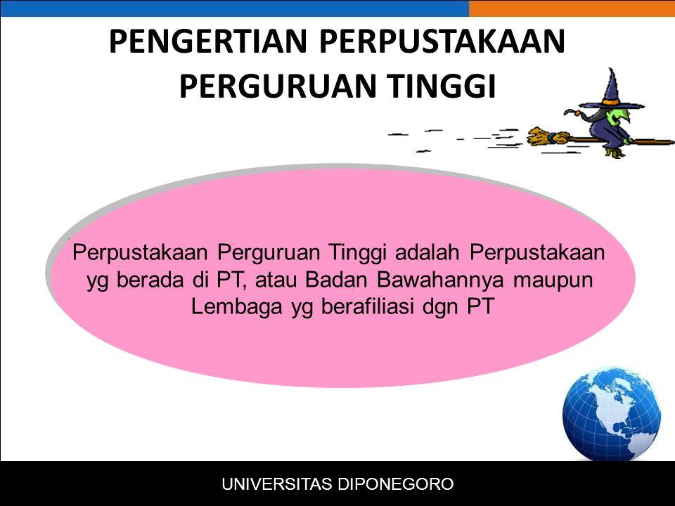 TUJUAN PERPUSTAKAAN PERGURUAN TINGGI Mendukung terlaksananya program TRIDHARMA Perguruan Tinggi (Pendidikan, Penelitian, Pengabdian).