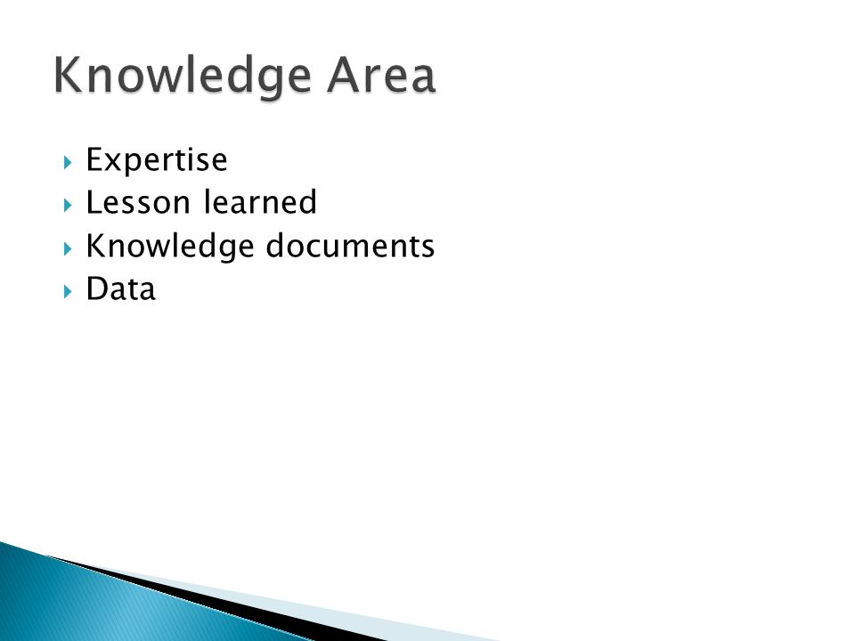  Expertise  Lesson learned  Knowledge documents  Data
