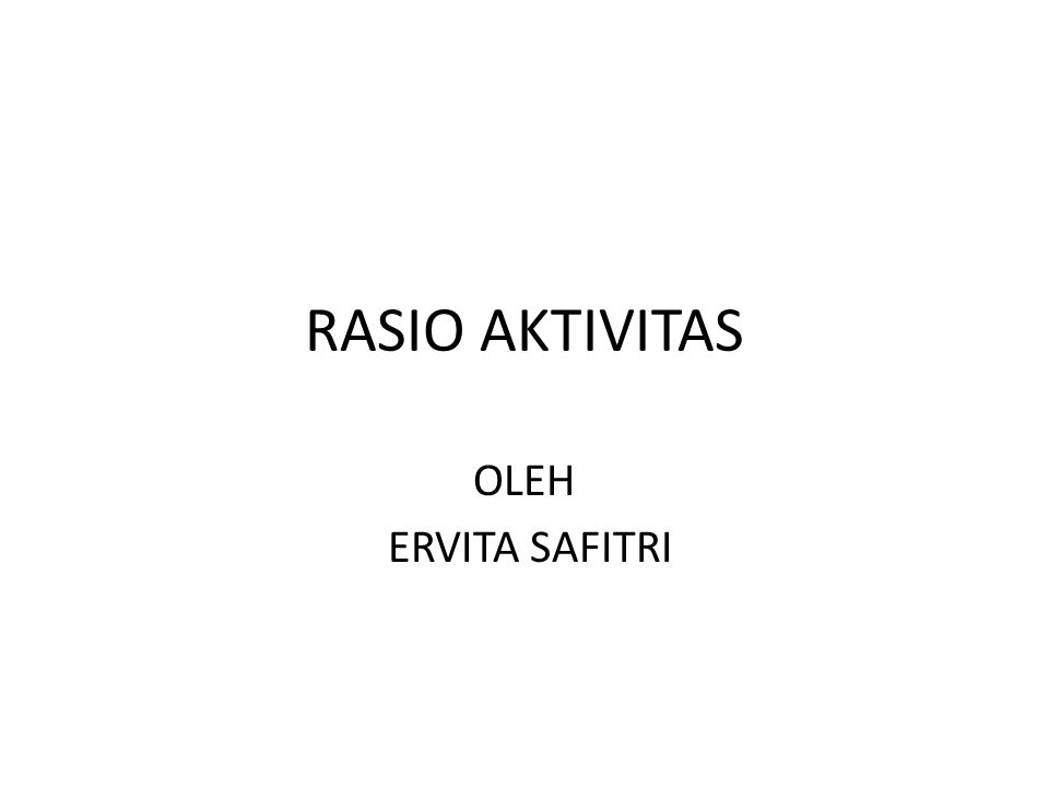 RASIO AKTIVITAS OLEH ERVITA SAFITRI