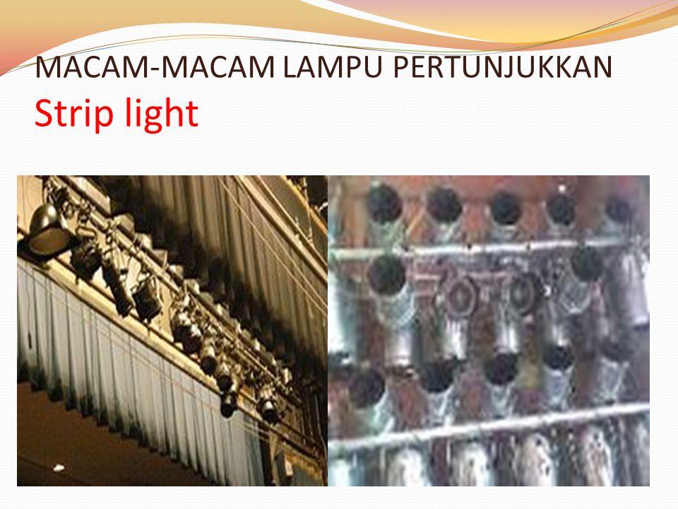 MACAM-MACAM LAMPU PERTUNJUKKAN Strip light