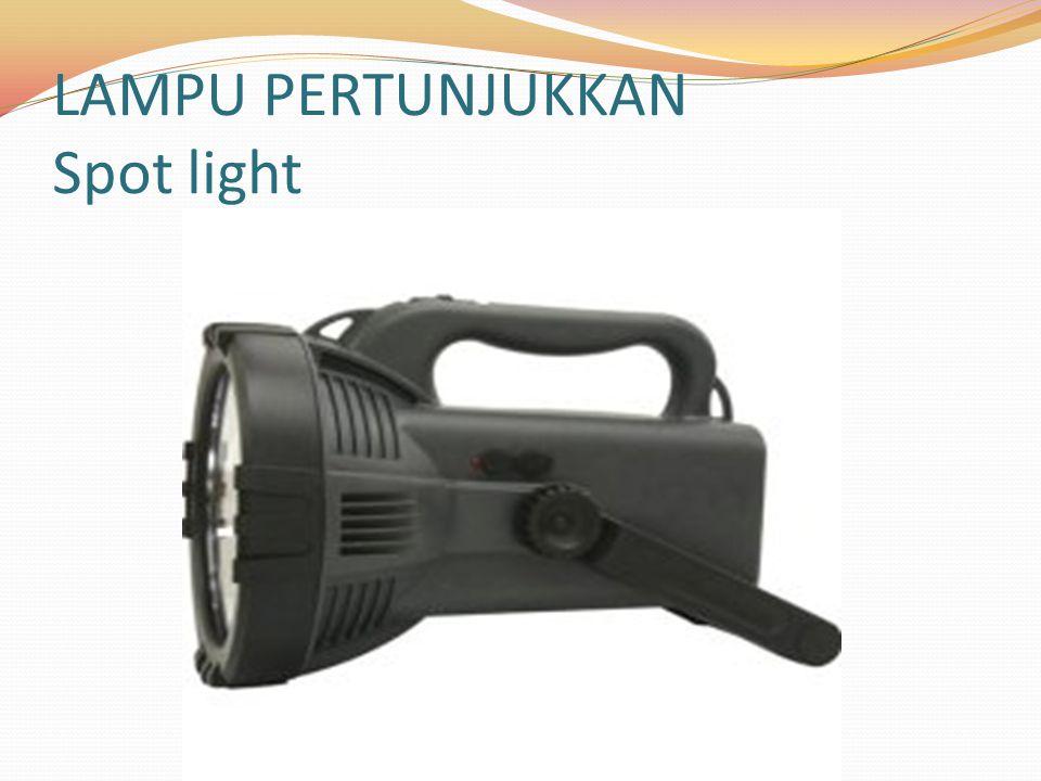 LAMPU PERTUNJUKKAN Spot light