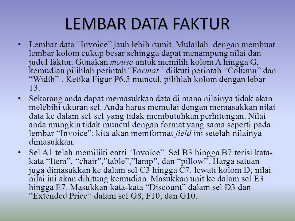 """LEMBAR DATA FAKTUR Lembar data """"Invoice"""" jauh lebih rumit. Mulailah dengan membuat lembar kolom cukup besar sehingga dapat menampung nilai dan judul f"""