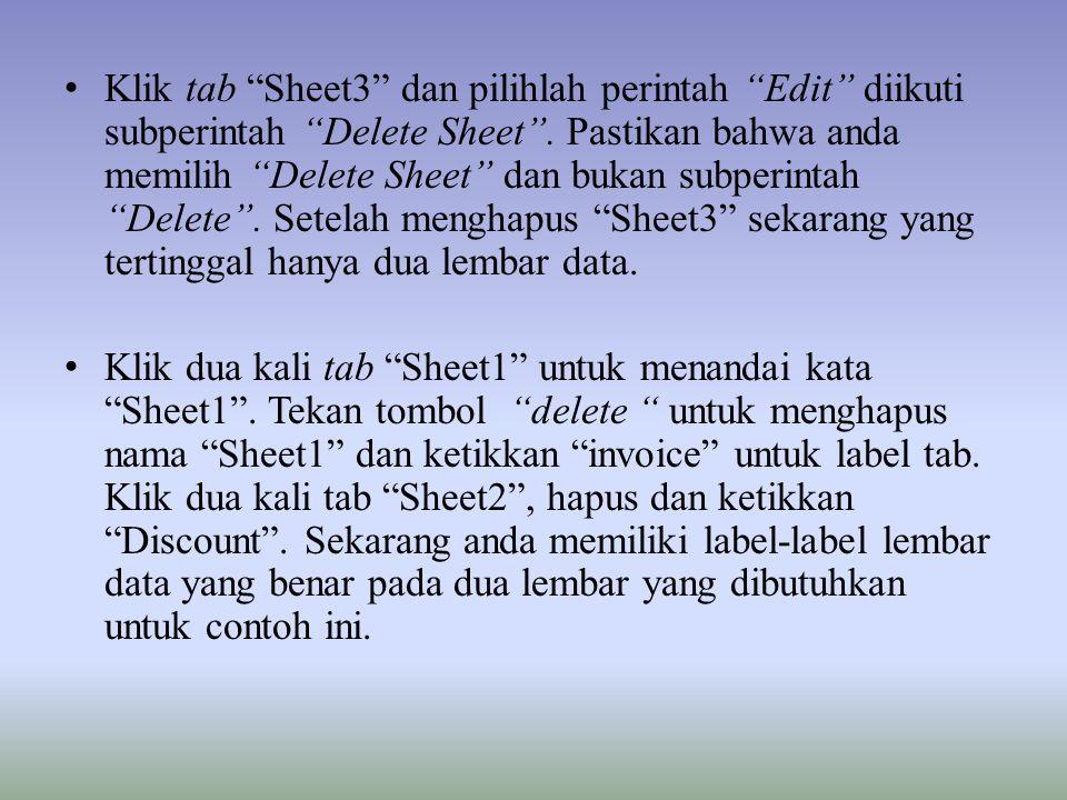 """Klik tab """"Sheet3"""" dan pilihlah perintah """"Edit"""" diikuti subperintah """"Delete Sheet"""". Pastikan bahwa anda memilih """"Delete Sheet"""" dan bukan subperintah """"D"""