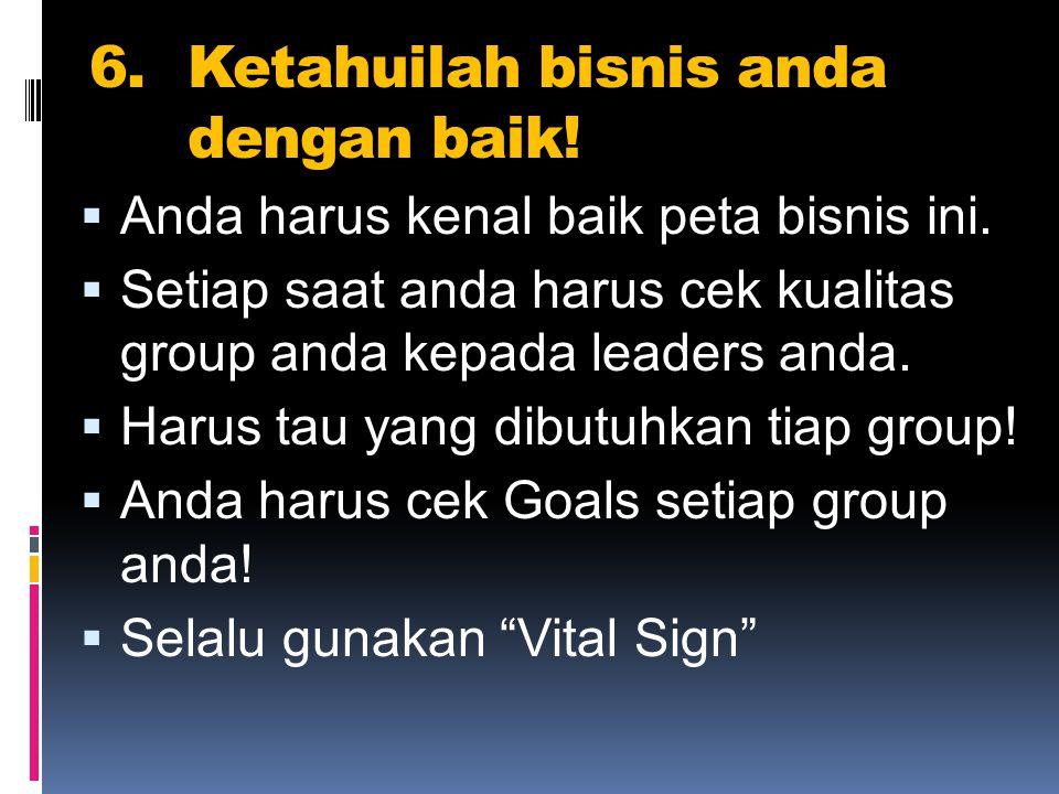 7.Anda harus berada selalu ditengah-tengah group anda/terlibat.