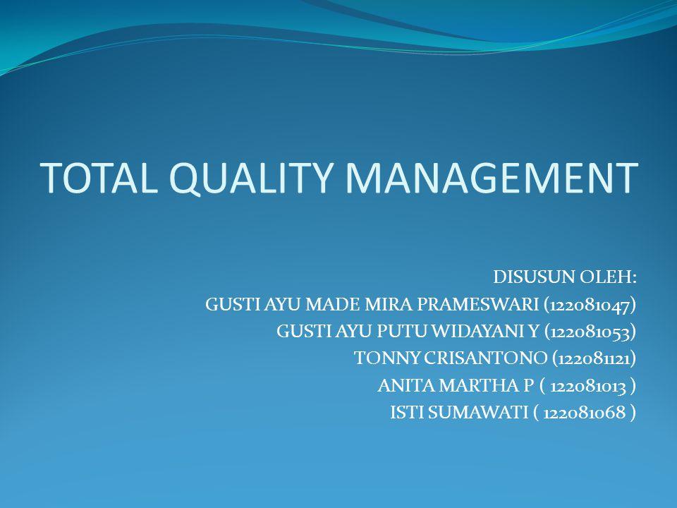 MANAJEMEN KUALITAS TERPADU Setiap pelaku bisnis dalam dunia industri akan memberikan perhatian penuh kepada kualitas.