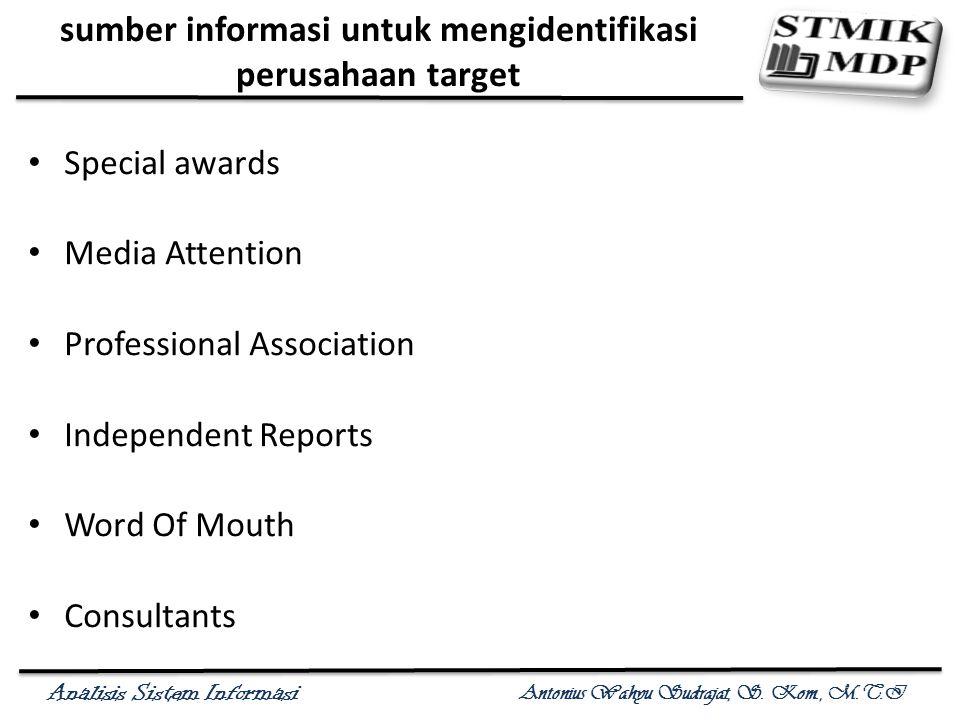 Analisis Sistem Informasi Antonius Wahyu Sudrajat, S. Kom., M.T.I sumber informasi untuk mengidentifikasi perusahaan target Special awards Media Atten