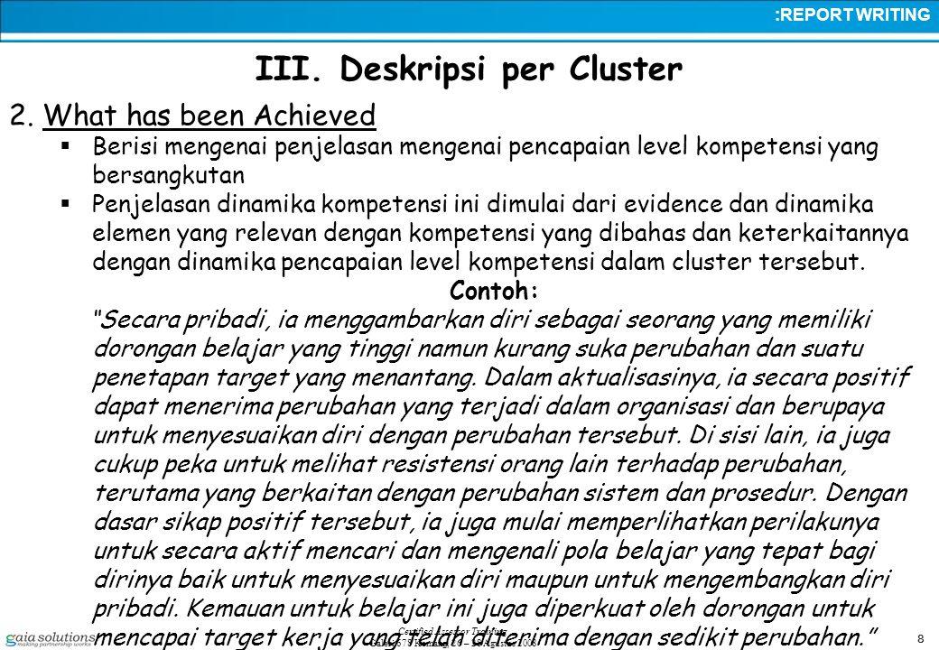8 Certified Assessor Training Galeri 678 Kemang, 26 – 28 Agustus 2008 III.