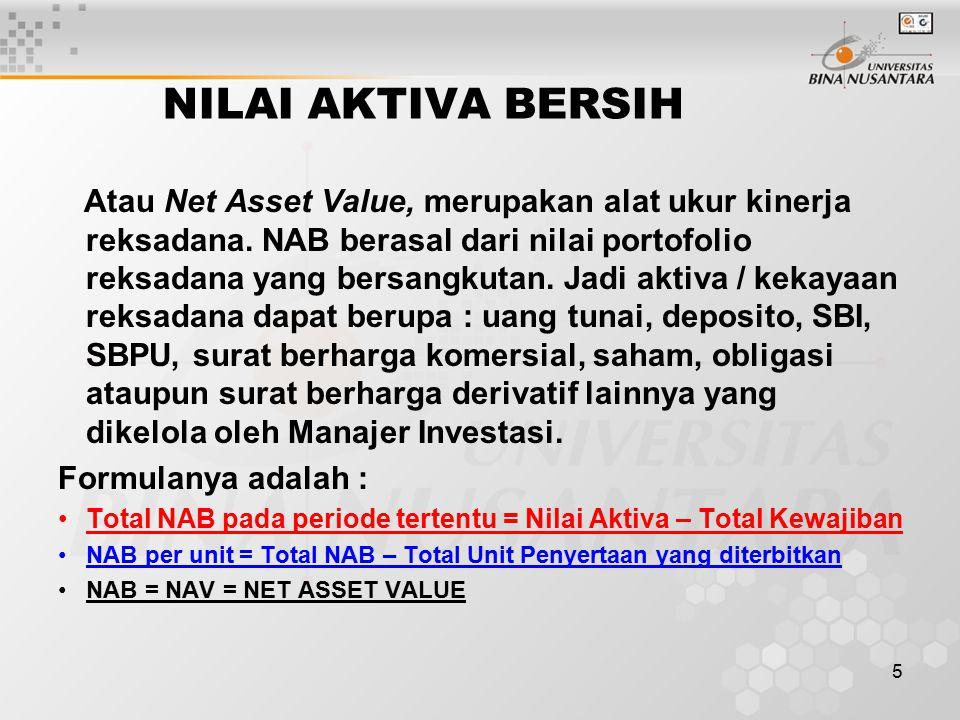 5 NILAI AKTIVA BERSIH Atau Net Asset Value, merupakan alat ukur kinerja reksadana.