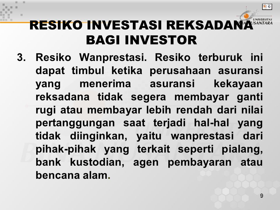 9 RESIKO INVESTASI REKSADANA BAGI INVESTOR 3.Resiko Wanprestasi.