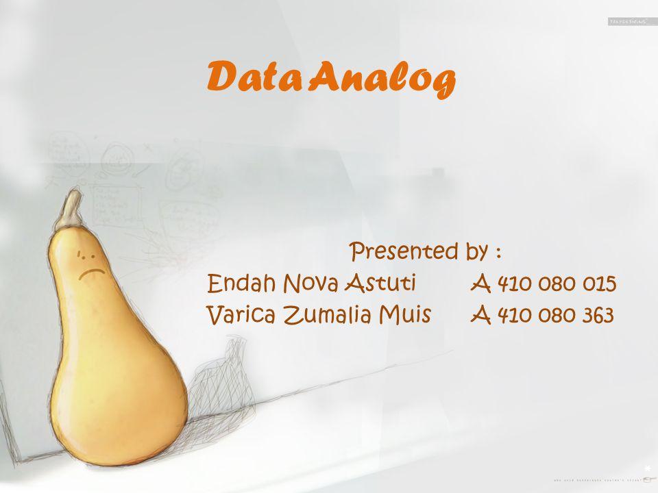 Pengertian Data Analog Data analog adalah sinyal data dalam bentuk gelombang kontinyu yang membawa informasi dengan mengubah karakteristik gelombang.