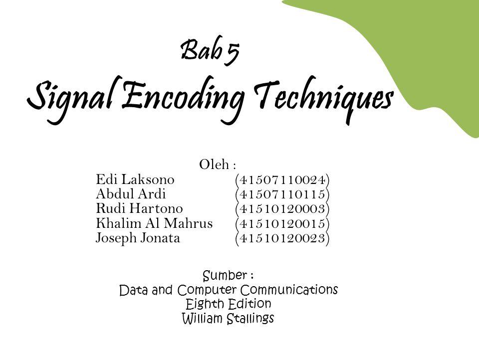 Gambar Teknik Pengkodean dan Modulasi a)Digital signaling: sumber data g(t), berupa digital atau analog, dikodekan menjadi sinyal digital x(t) berdasarkan teknik tertentu b)Analog signaling: sinyal input m(t) disebut modulating signal dikalikan dengan sinyal pembawa, hasil modulasi berupa sinyal analog s(t) disebut modulated signal  Bentuk x(t) bergantung pada teknik pengkodean dan dipilih yang sesuai dengan karakteristik media transmisi  Frekuensi sinyal pembawa dipilih yang kompatibel dengan media transmisi