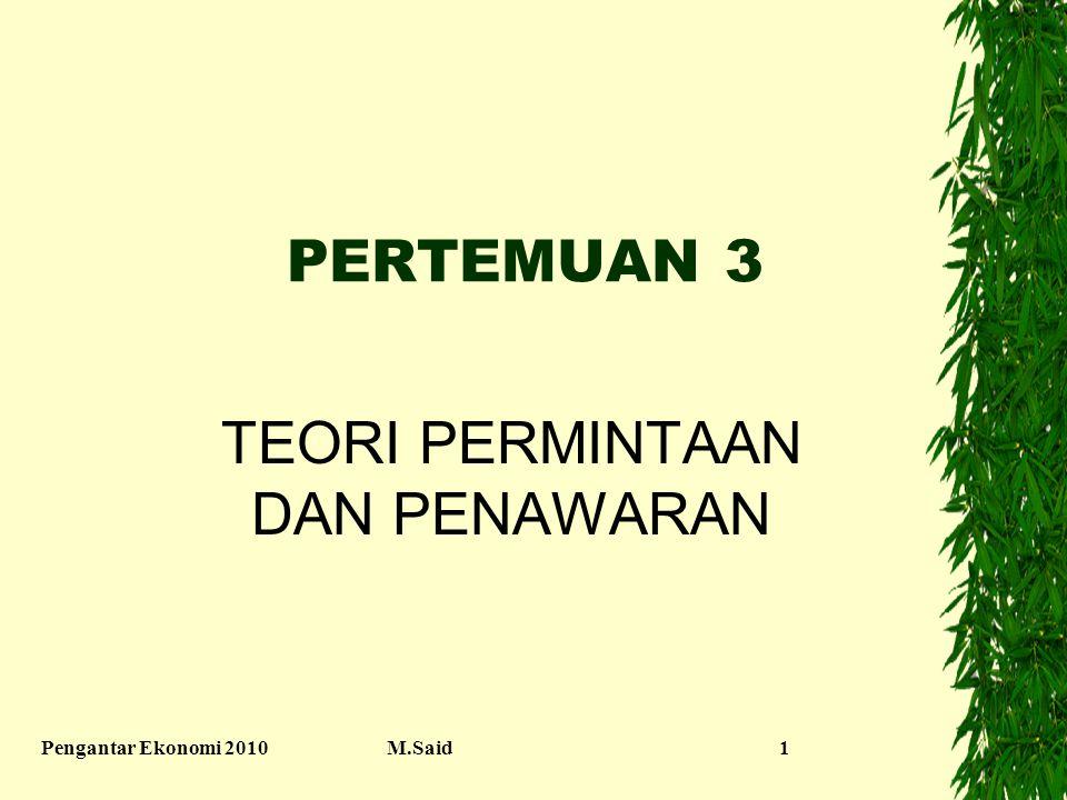 Pengantar Ekonomi 2010M.Said12 ALAT ANALISIS EKONOMI 1. TABEL 2. GRAFIK