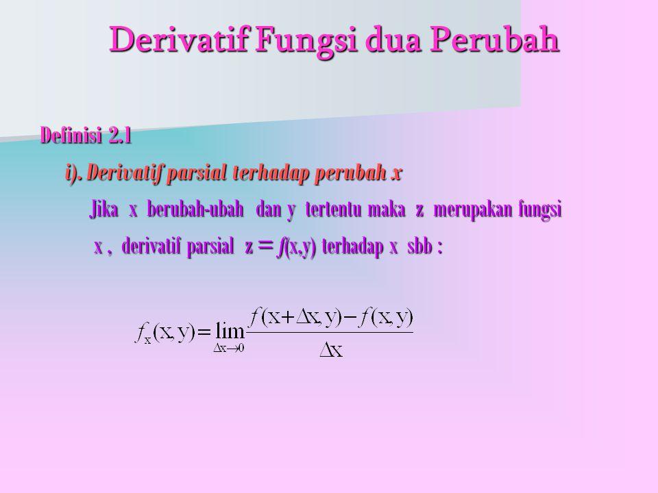 Derivatif Fungsi dua Perubah Derivatif Fungsi dua Perubah Definisi 2.1 i).