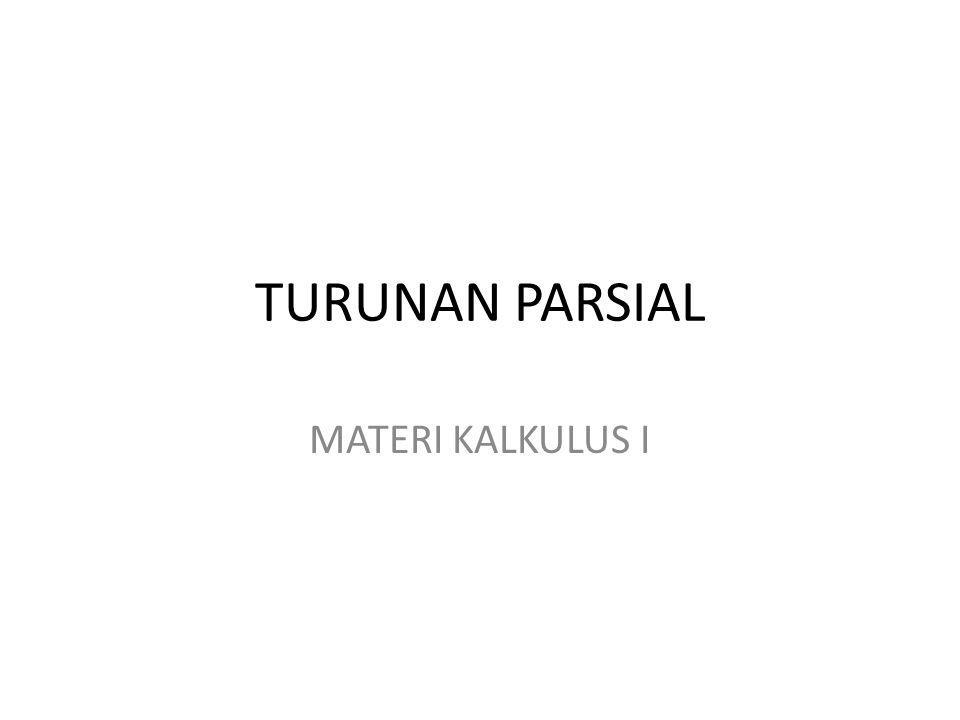 TURUNAN PARSIAL MATERI KALKULUS I