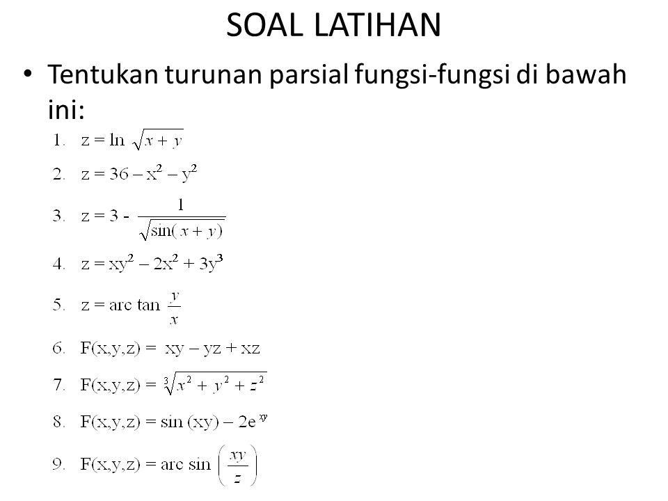 SOAL LATIHAN Tentukan turunan parsial fungsi-fungsi di bawah ini: