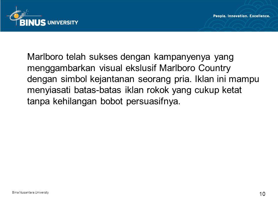 Bina Nusantara University 10 Marlboro telah sukses dengan kampanyenya yang menggambarkan visual ekslusif Marlboro Country dengan simbol kejantanan seo