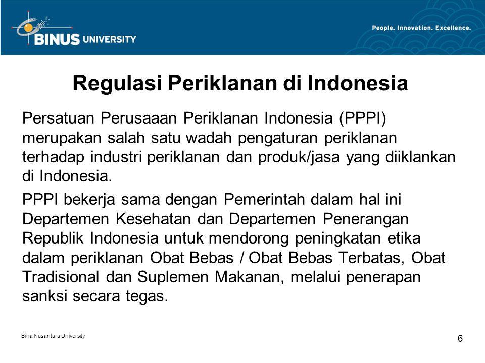 Bina Nusantara University 7 Manfaat Regulasi Periklanan Regulasi periklanan ini dibuat untuk melindungi kepentingan konsumen barang dan jasa yang diiklankan.
