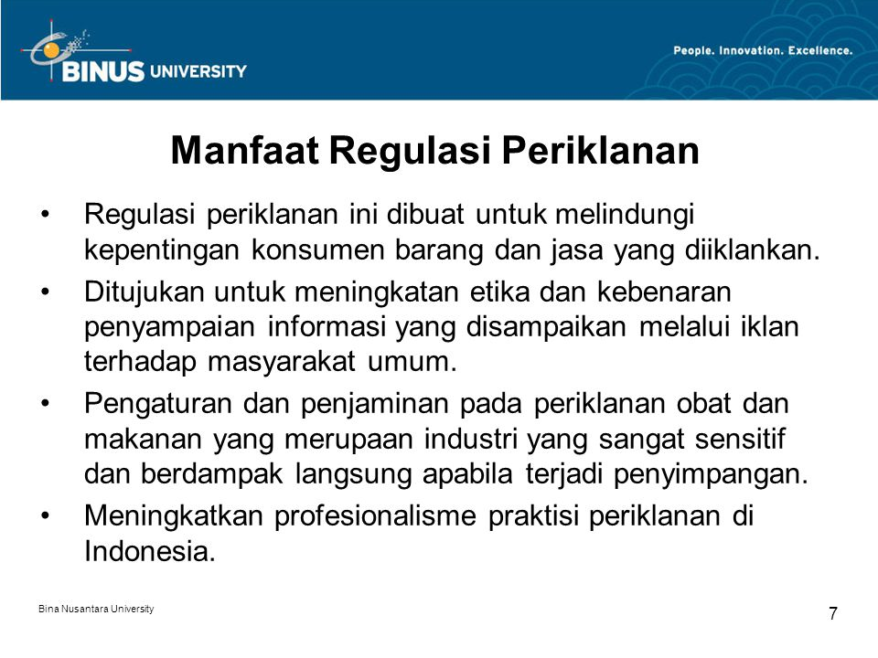 Bina Nusantara University 8 Pengawasan Iklan Pengawasan iklan merupakan tanggung jawab dari masyarakat dan pemerintah.