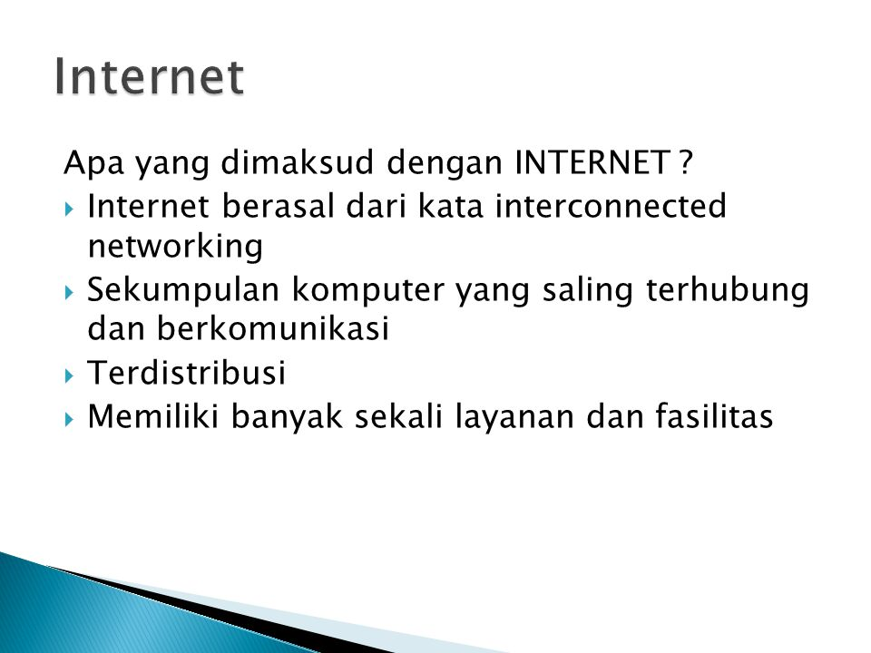 Apa yang dimaksud dengan INTERNET .