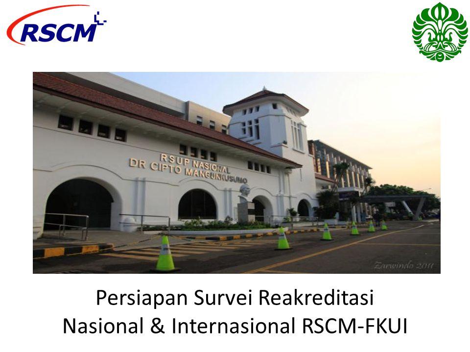 Persiapan Survei Reakreditasi Nasional & Internasional RSCM-FKUI