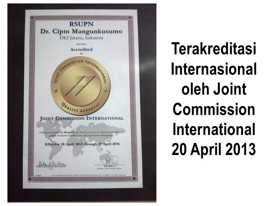 Terakreditasi Internasional oleh Joint Commission International 20 April 2013