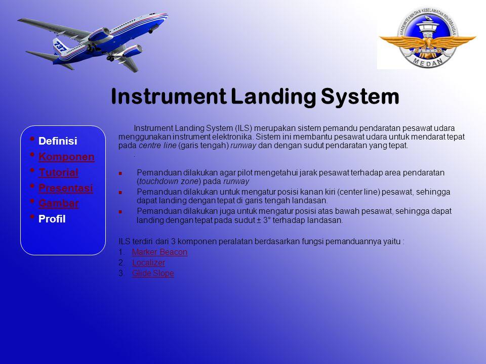 Instrument Landing System Definisi Komponen Tutorial Presentasi Gambar Profil Pemanduan dilakukan agar pilot mengetahui jarak pesawat terhadap area pe