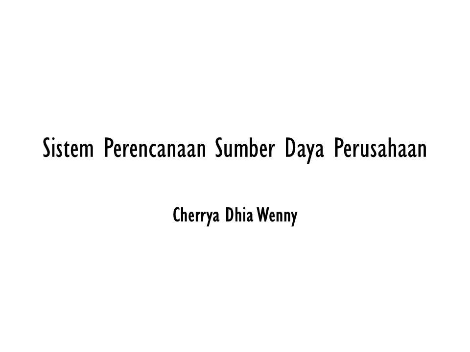 Sistem Perencanaan Sumber Daya Perusahaan Cherrya Dhia Wenny