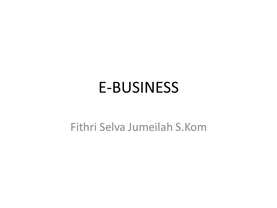 E-BUSINESS Fithri Selva Jumeilah S.Kom