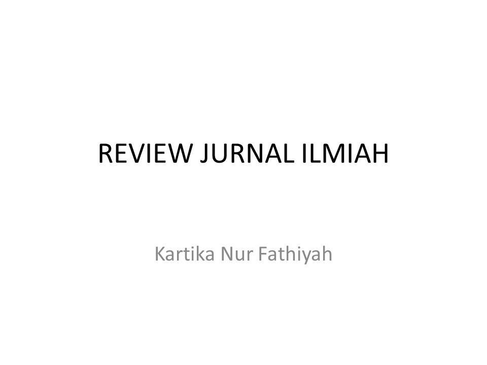 REVIEW JURNAL ILMIAH Kartika Nur Fathiyah