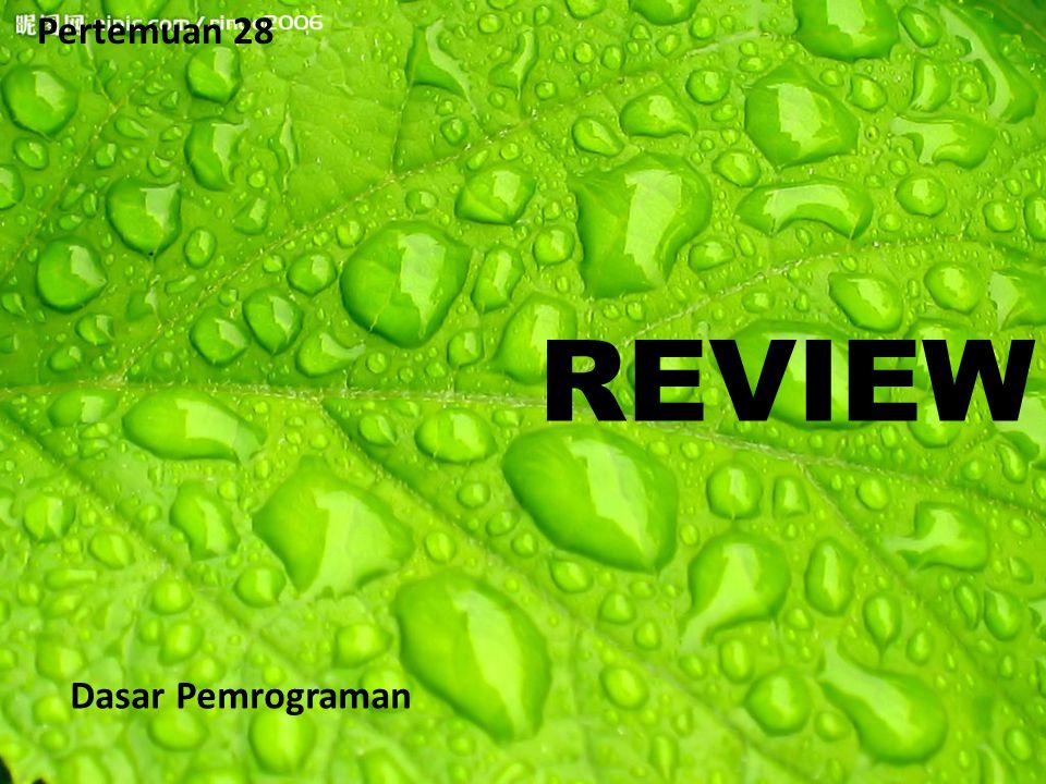 Pertemuan 28 REVIEW Dasar Pemrograman