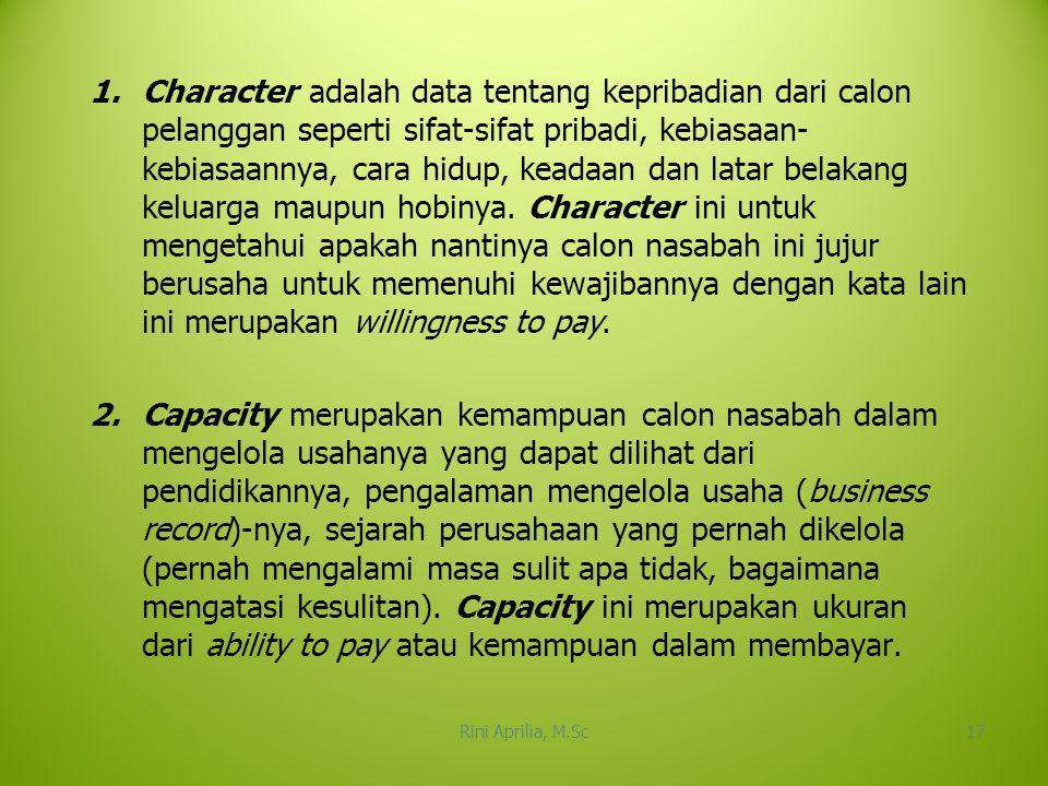1.Character adalah data tentang kepribadian dari calon pelanggan seperti sifat-sifat pribadi, kebiasaan- kebiasaannya, cara hidup, keadaan dan latar b