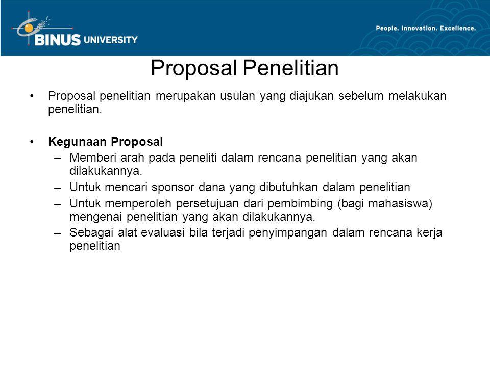 Proposal Penelitian Proposal penelitian merupakan usulan yang diajukan sebelum melakukan penelitian.