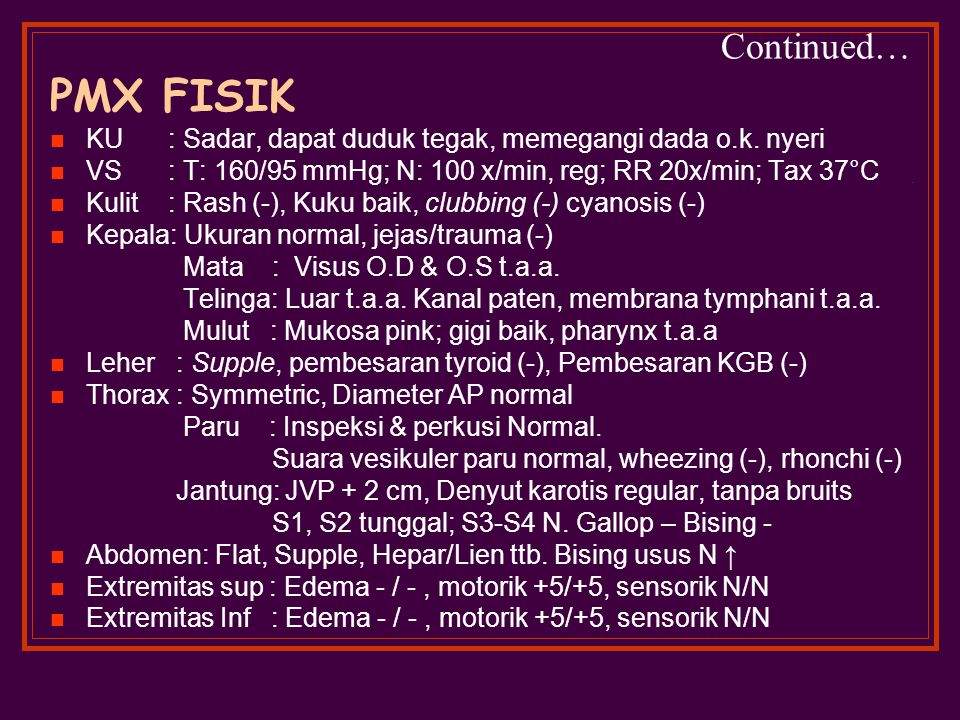 Continued… PMX FISIK KU : Sadar, dapat duduk tegak, memegangi dada o.k.
