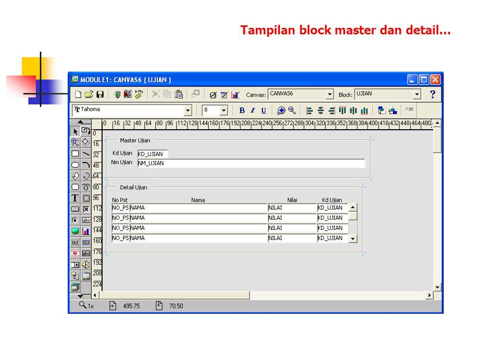 Tampilan block master dan detail…