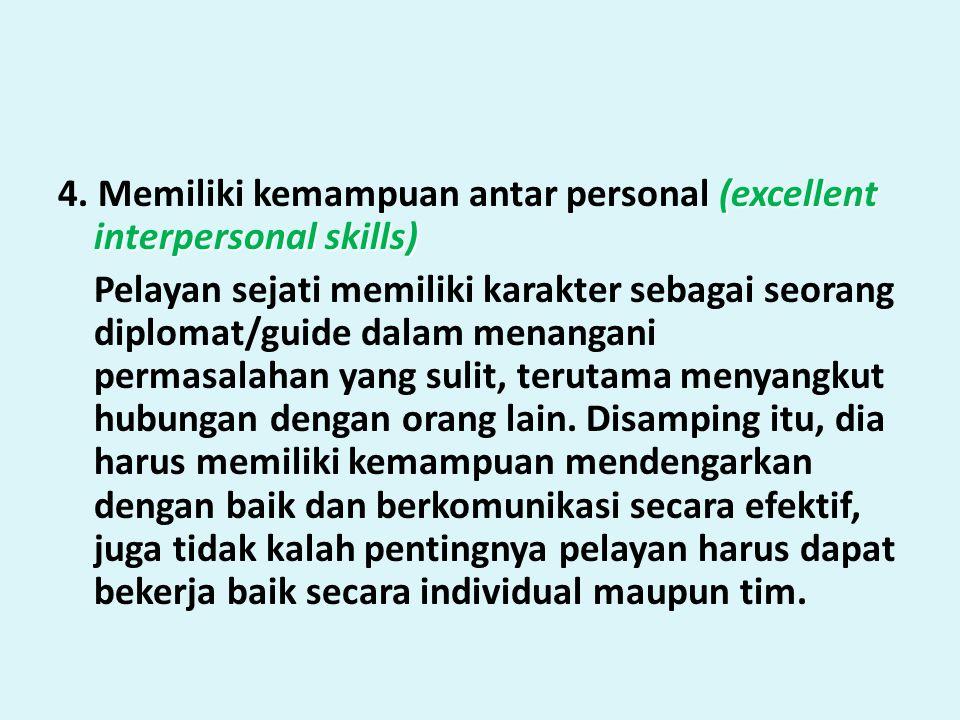 3. Sangat memperhatikan pada klien (high degree of client focus) Pelayan sejati sangat sensitif dan responsif terhadap klien (orang yang dilayani). Ap